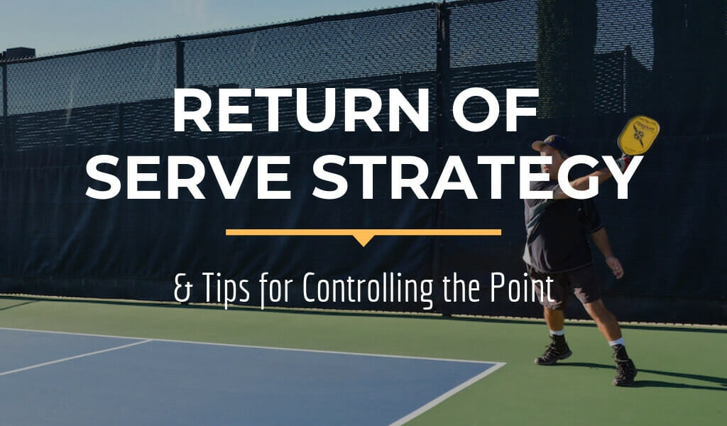 Return of Serve Strategy and Tips for Controlling the Point