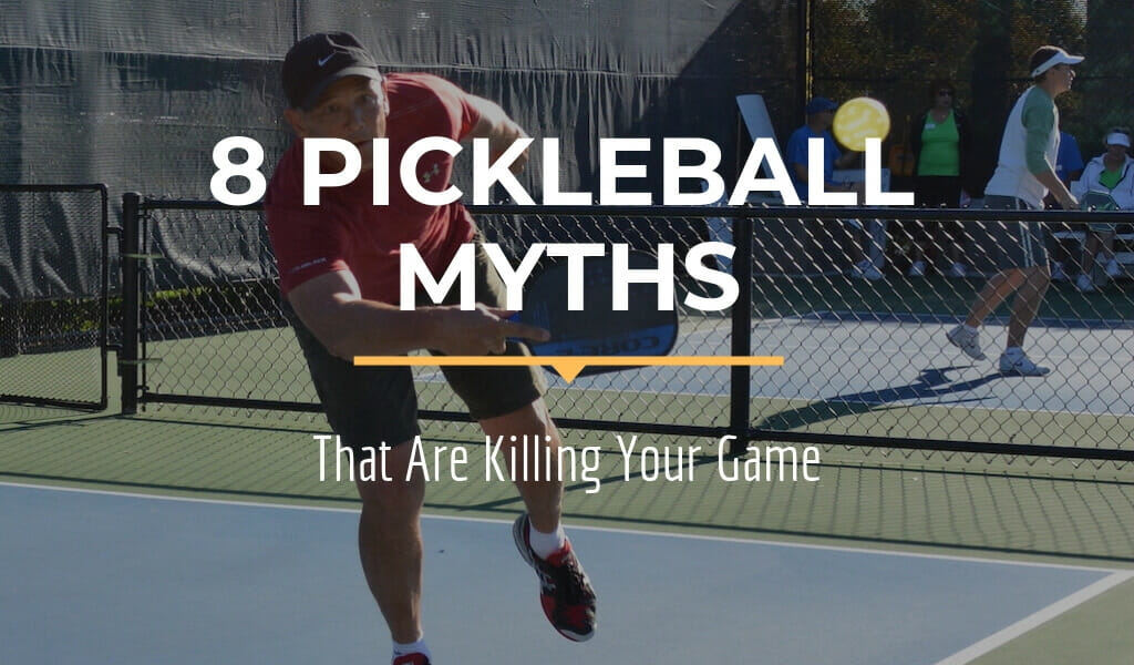The 8 Pickleball Myths Killing Your Game